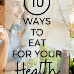 10 Tips to Eat For Your Health