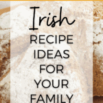 Traditional Irish Foods Your Family Will Love